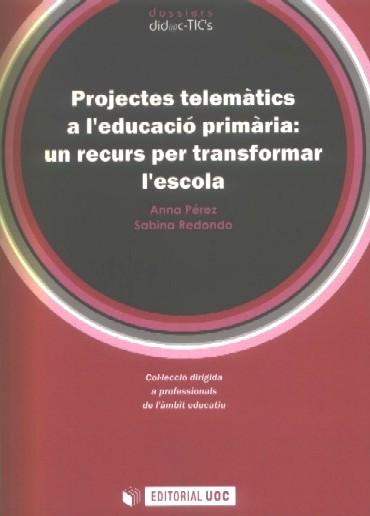 Projectes telemátics a l'educació primária: un recurs per transformar l'escola