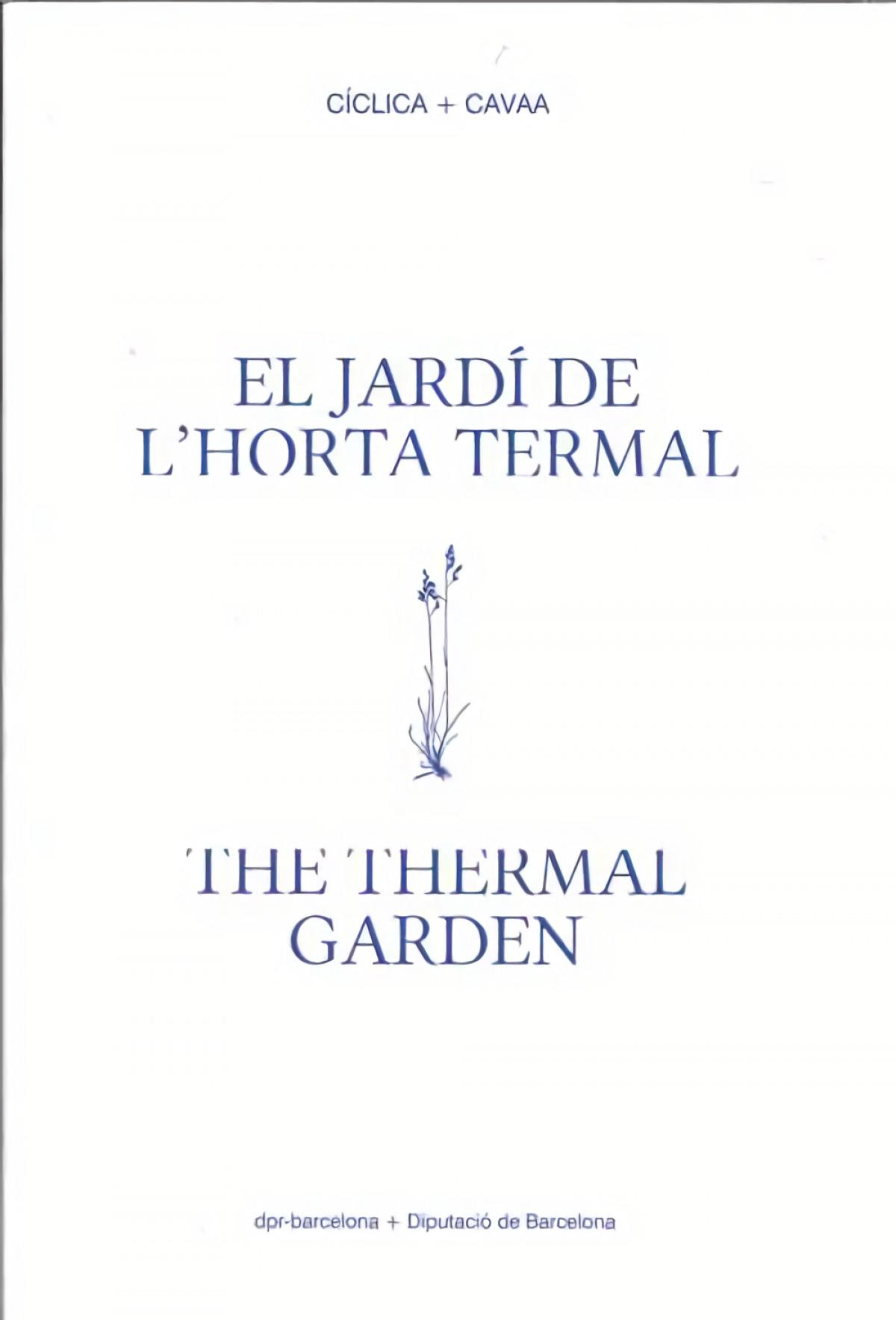 El Jard¡ de l'Horta Termal / The Thermal Garden