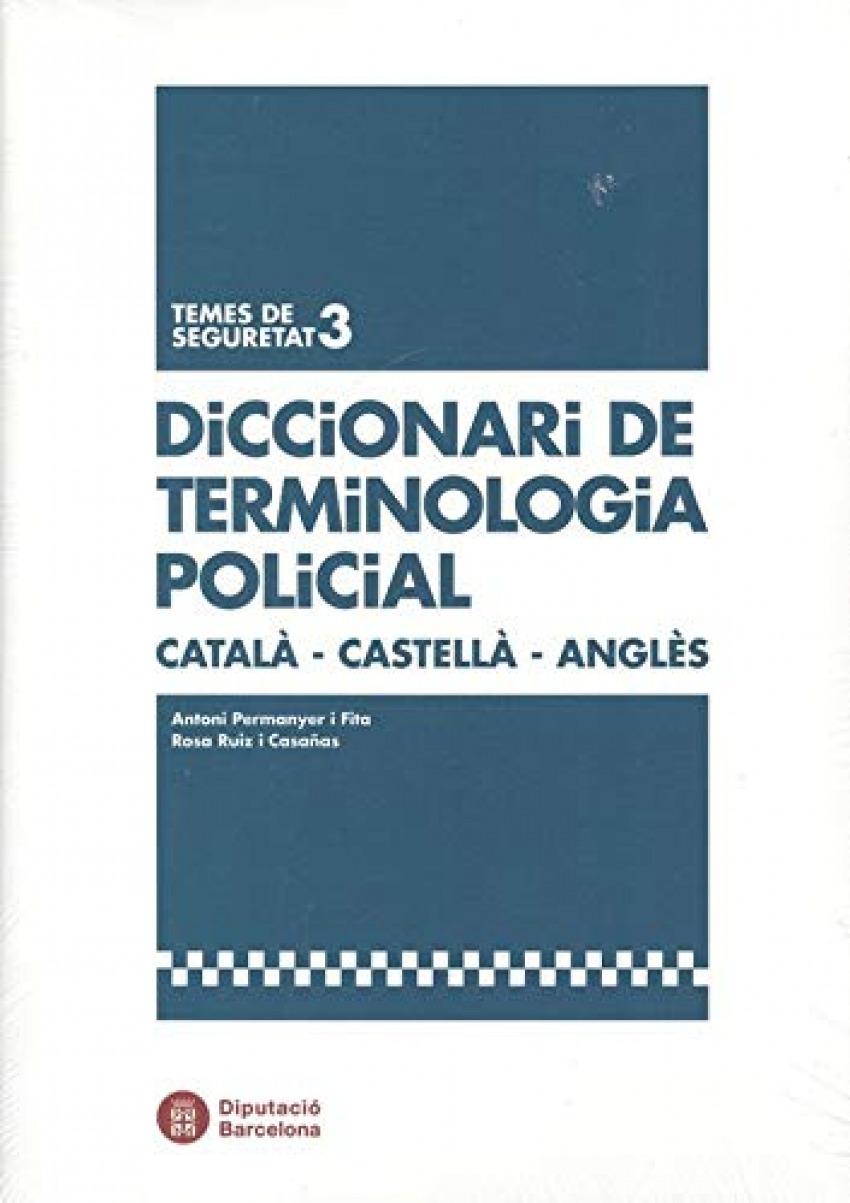 DICCIONARI DE TERMINOLOGIA POLICIAS.(CATALÀ-CASTELLÀ-ANGLÈS)