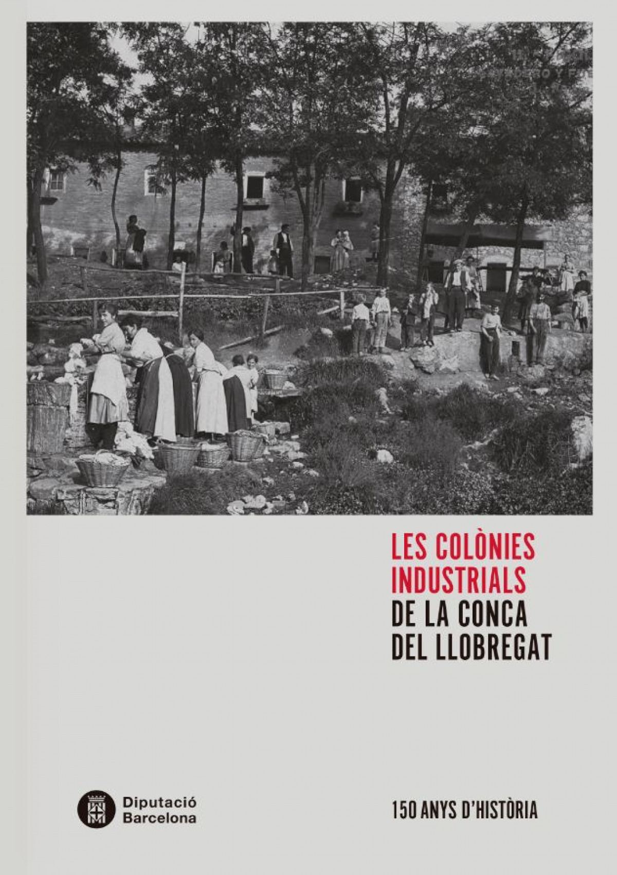 LES COLÒNIES INDUSTRIALS DE LA CONCA DEL LLOBREGAT
