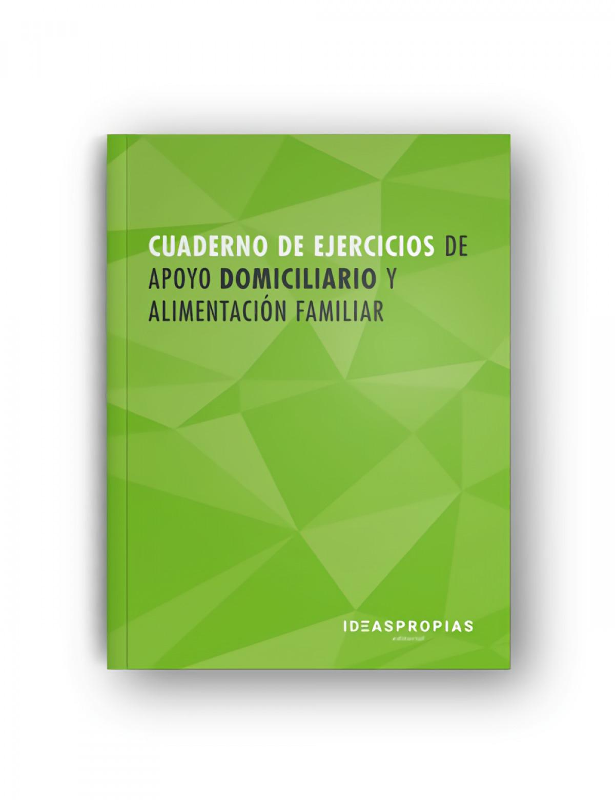Cuaderno de ejercicios MF0251_2 Apoyo domiciliario y alimentación