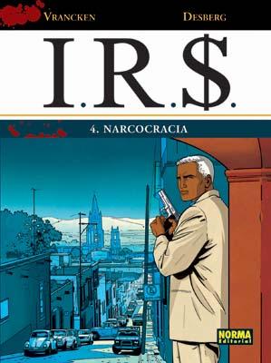 Irs, 4 Narcocracia