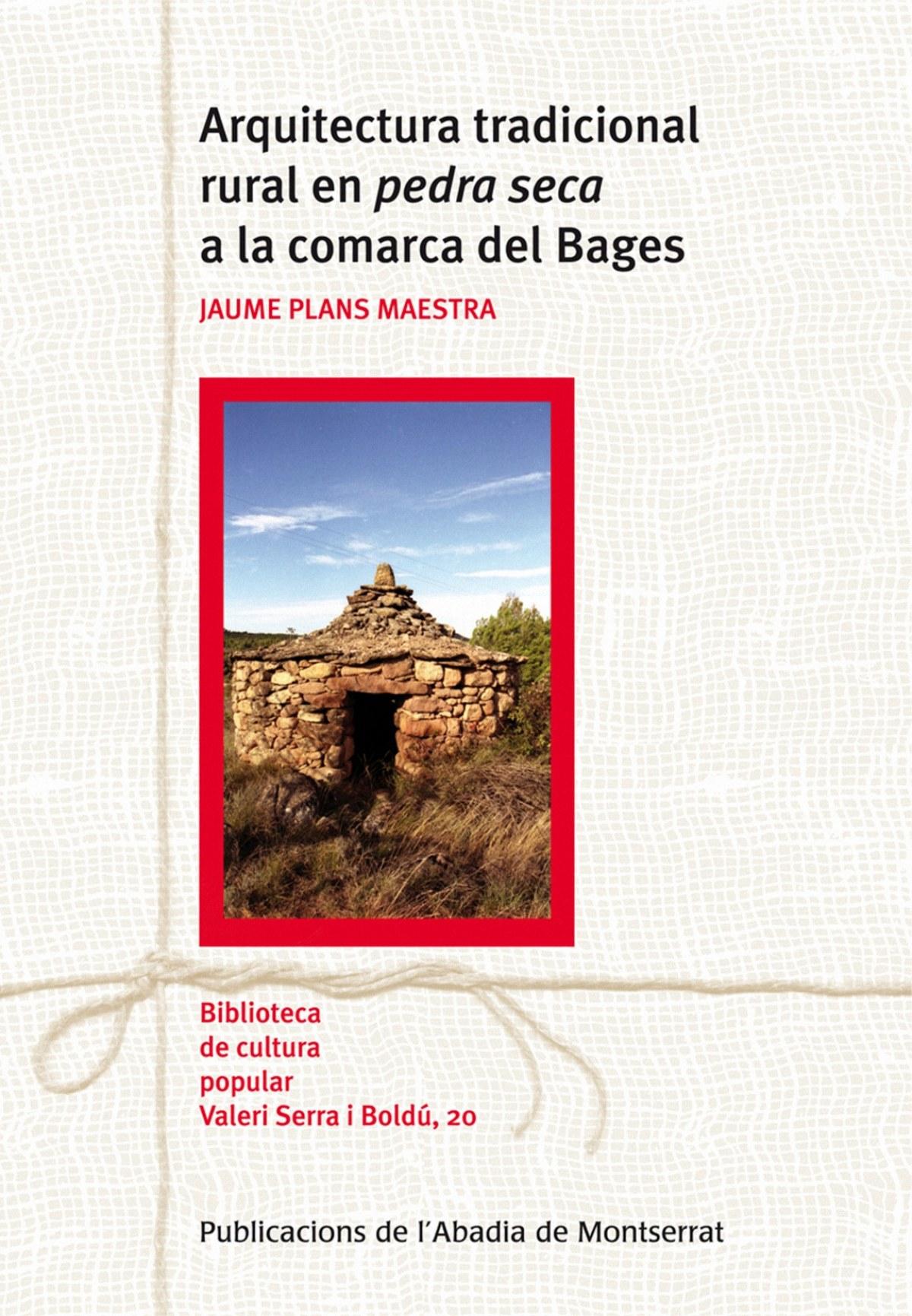 Arquitectura tradicional rural en pedra seca a la comarca del Bages