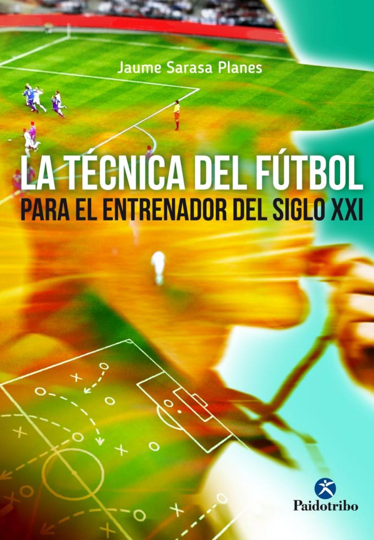 La técnica del fútbol para el entrenador del siglo XXI