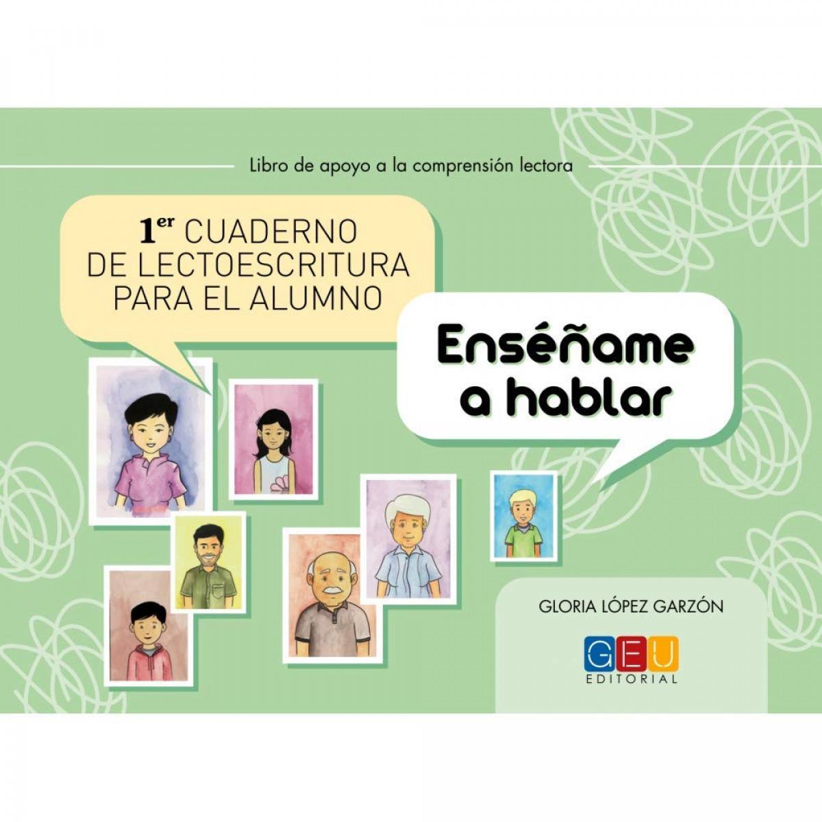 Primer cuaderno de lectoescritura para el alumno. Enséñame a hablar 9788499158617