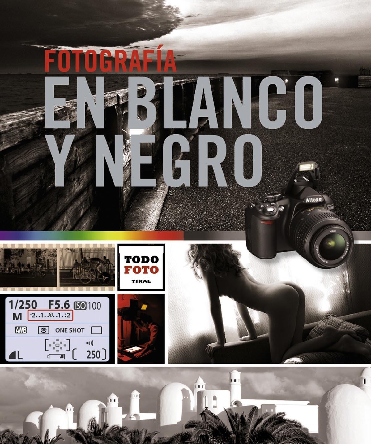 Fotografía en blanco y negro 9788499282633