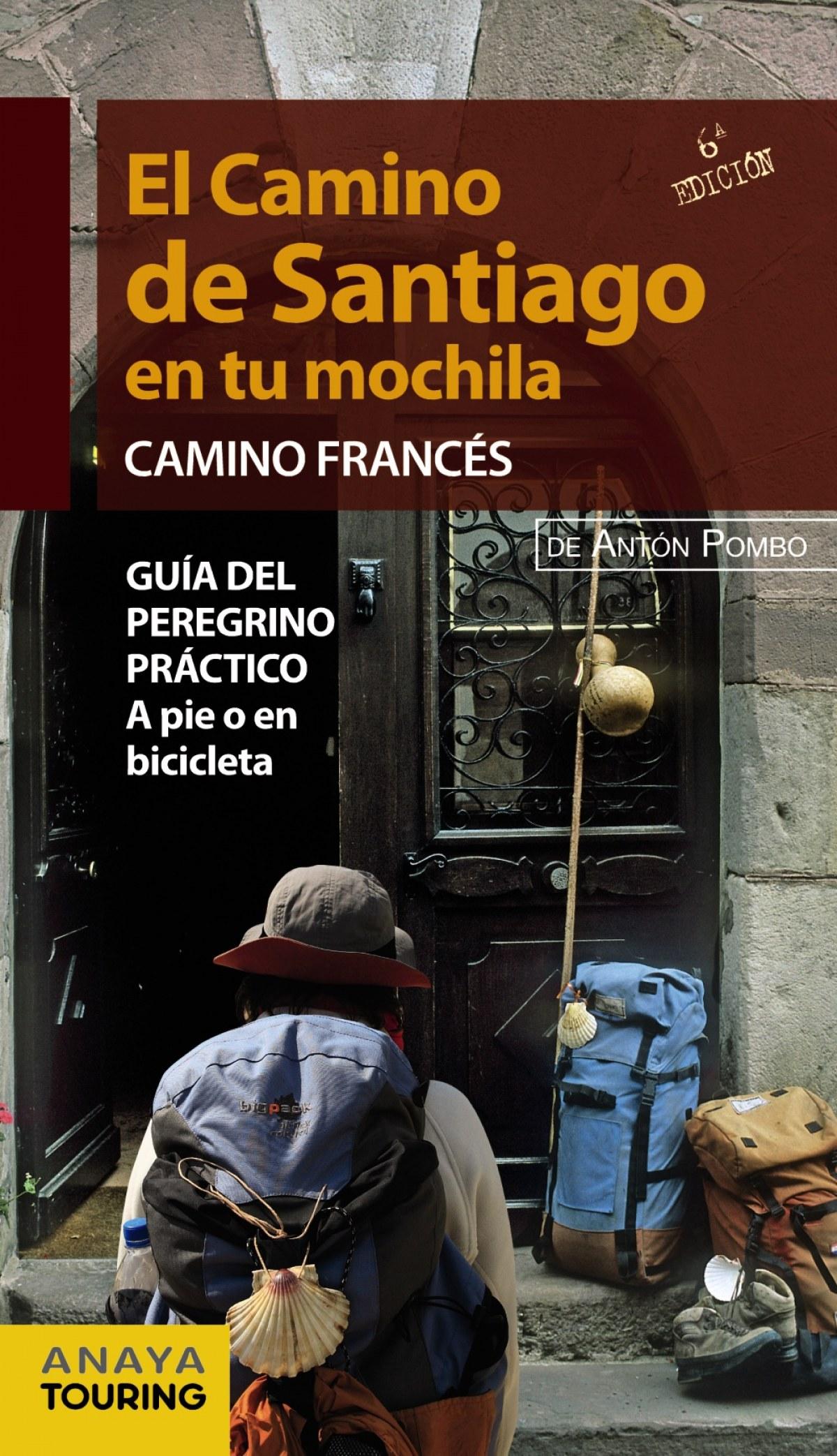 Camino francés: El camino de Santiago en tu mochila
