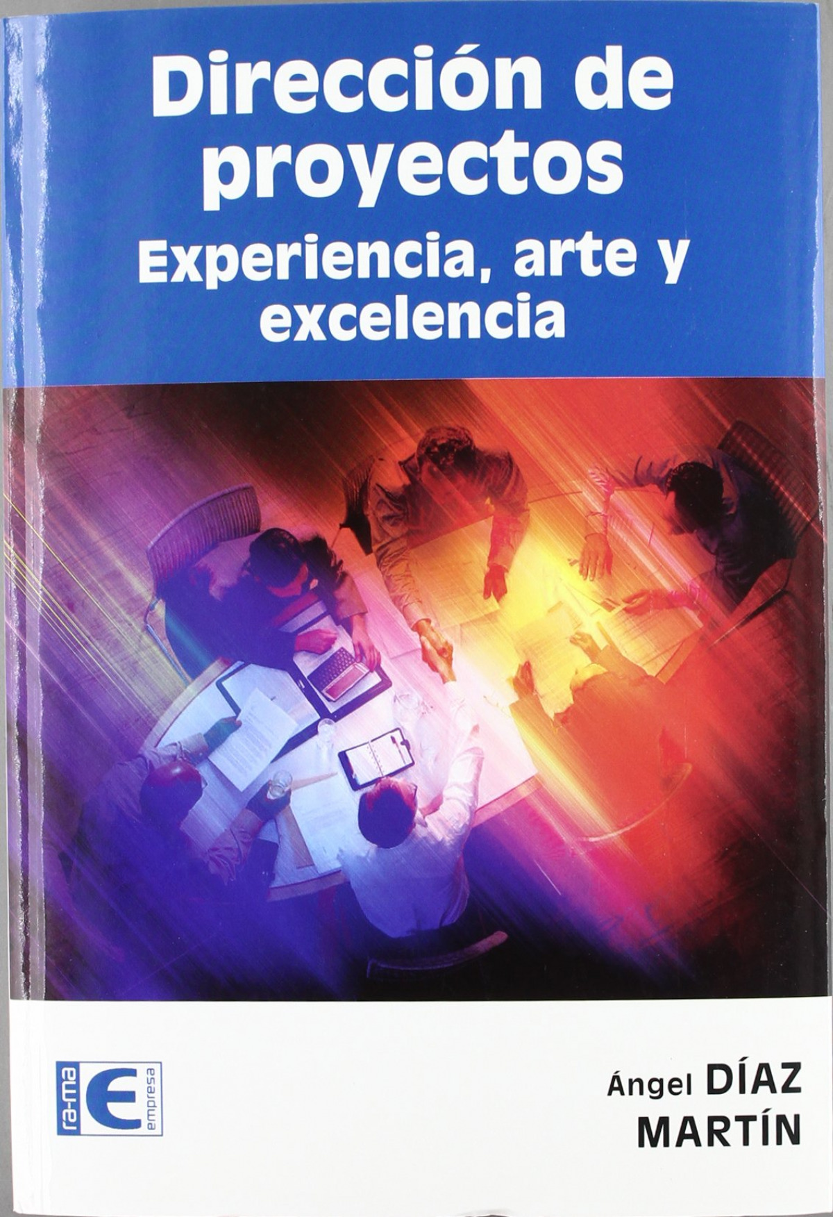 DIRECCION DE PROYECTOS: EXPERIENCIA, ARTE Y EXCELENCIA 9788499640518