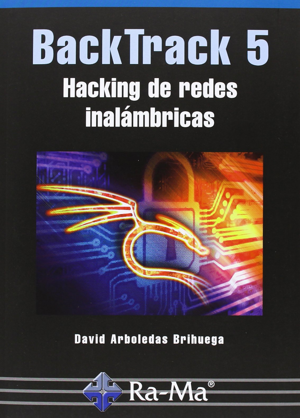 BACKTRACK 5: HACKING DE REDES INALAMBRICAS 9788499642321