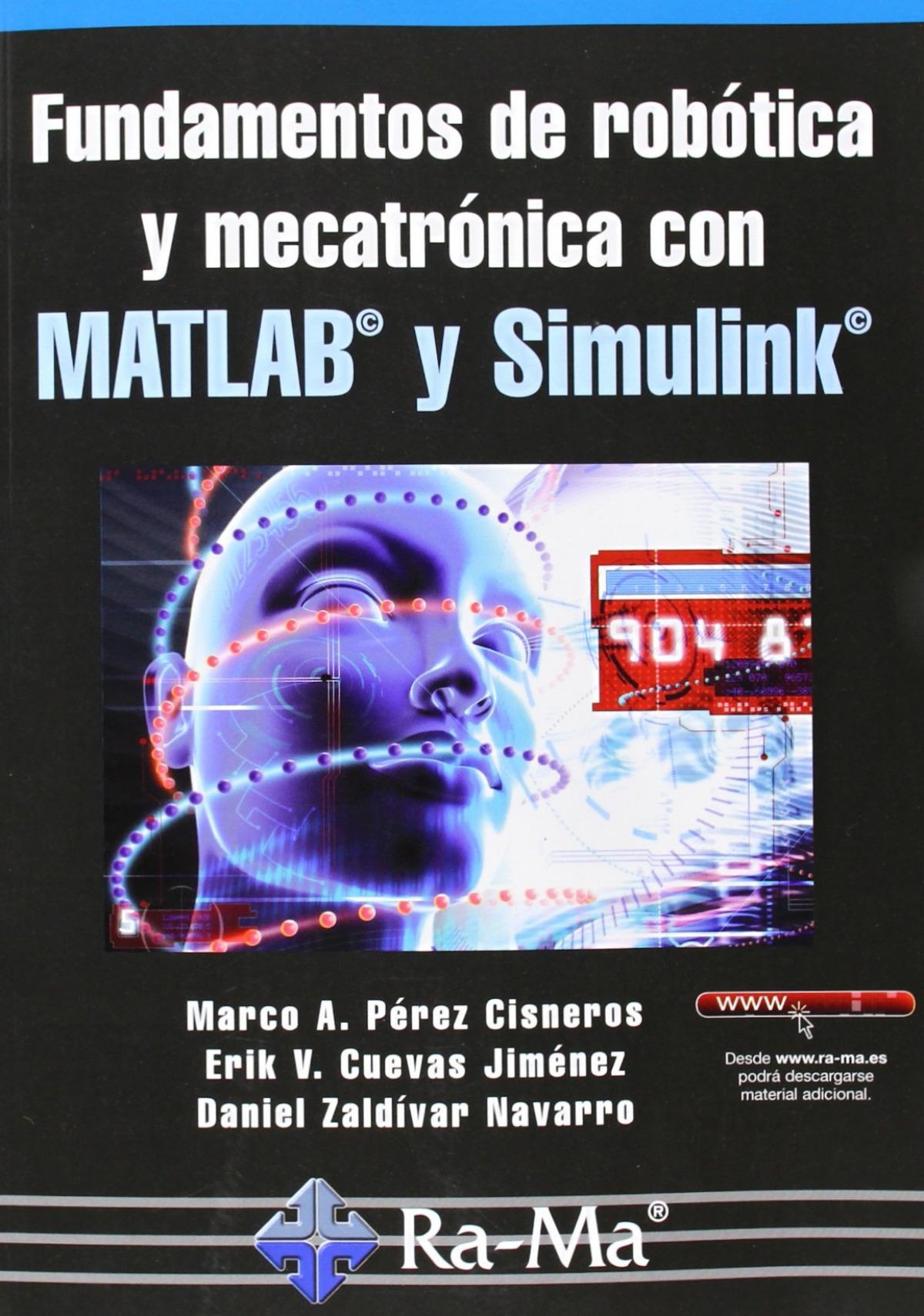 FUND.DE ROBOTICA Y MECATRONICA CON MATLAB Y SIMULINK 9788499642697