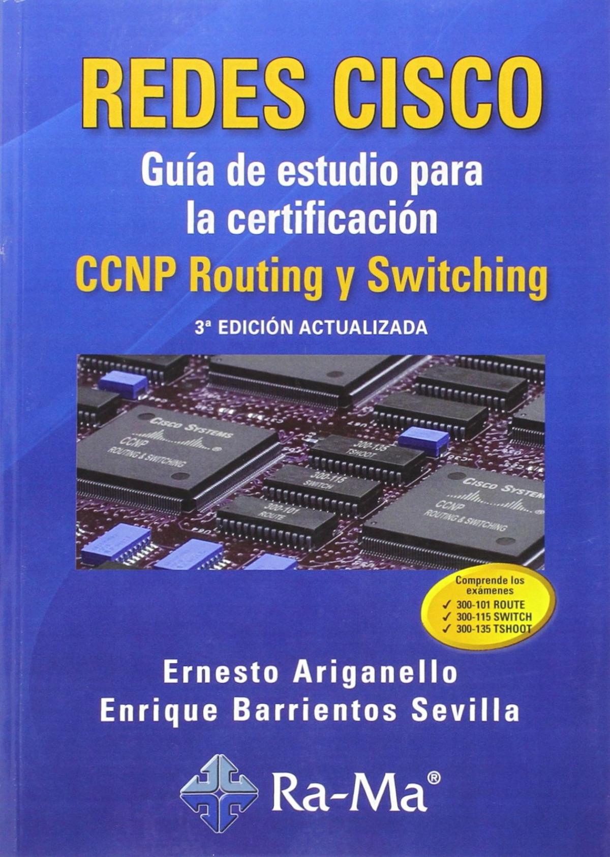 GUIA ESTUDIO CERTIF.CCNP (3a. ED.ACT.2015).(REDES CISCO) 9788499645643