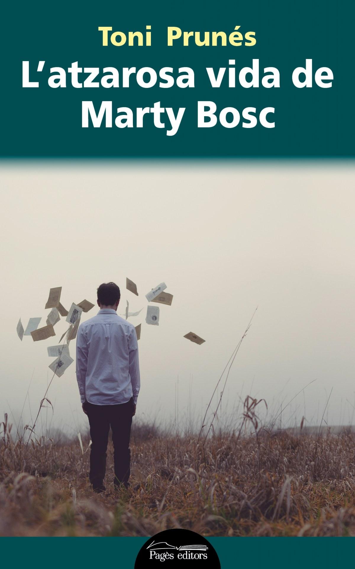 L'ATZAROSA VIDA DE MARTY BOSC