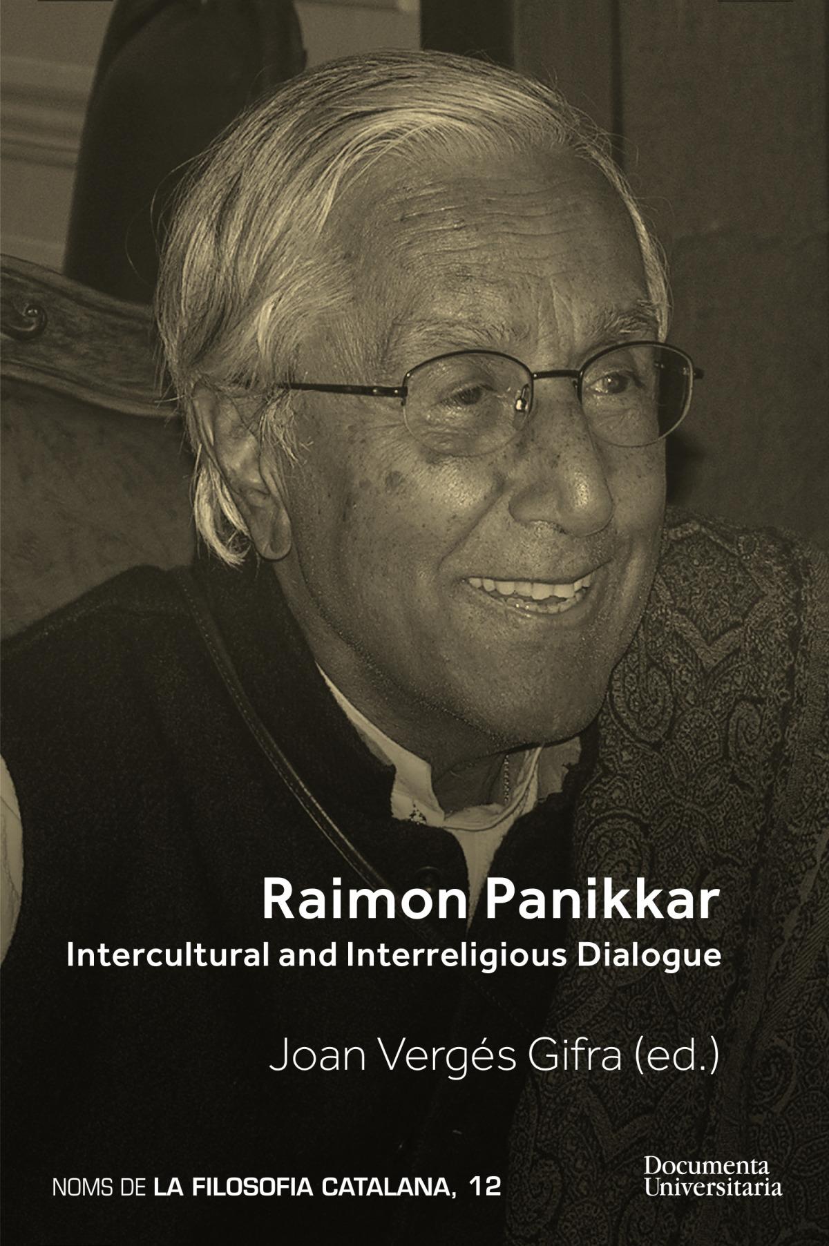 Raimon Panikkar. Intercultural and Interreligious Dialogue