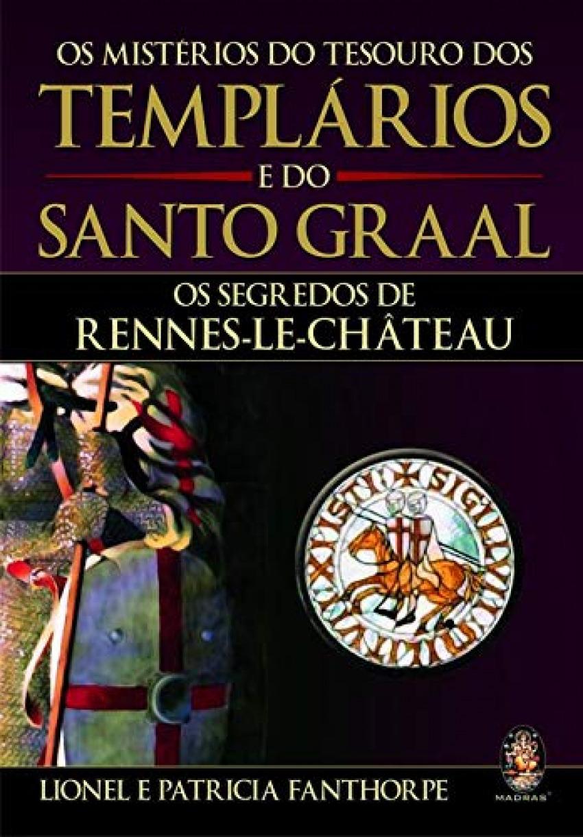 Os Mistérios do Tesouro dos Templários e do Santo Graal