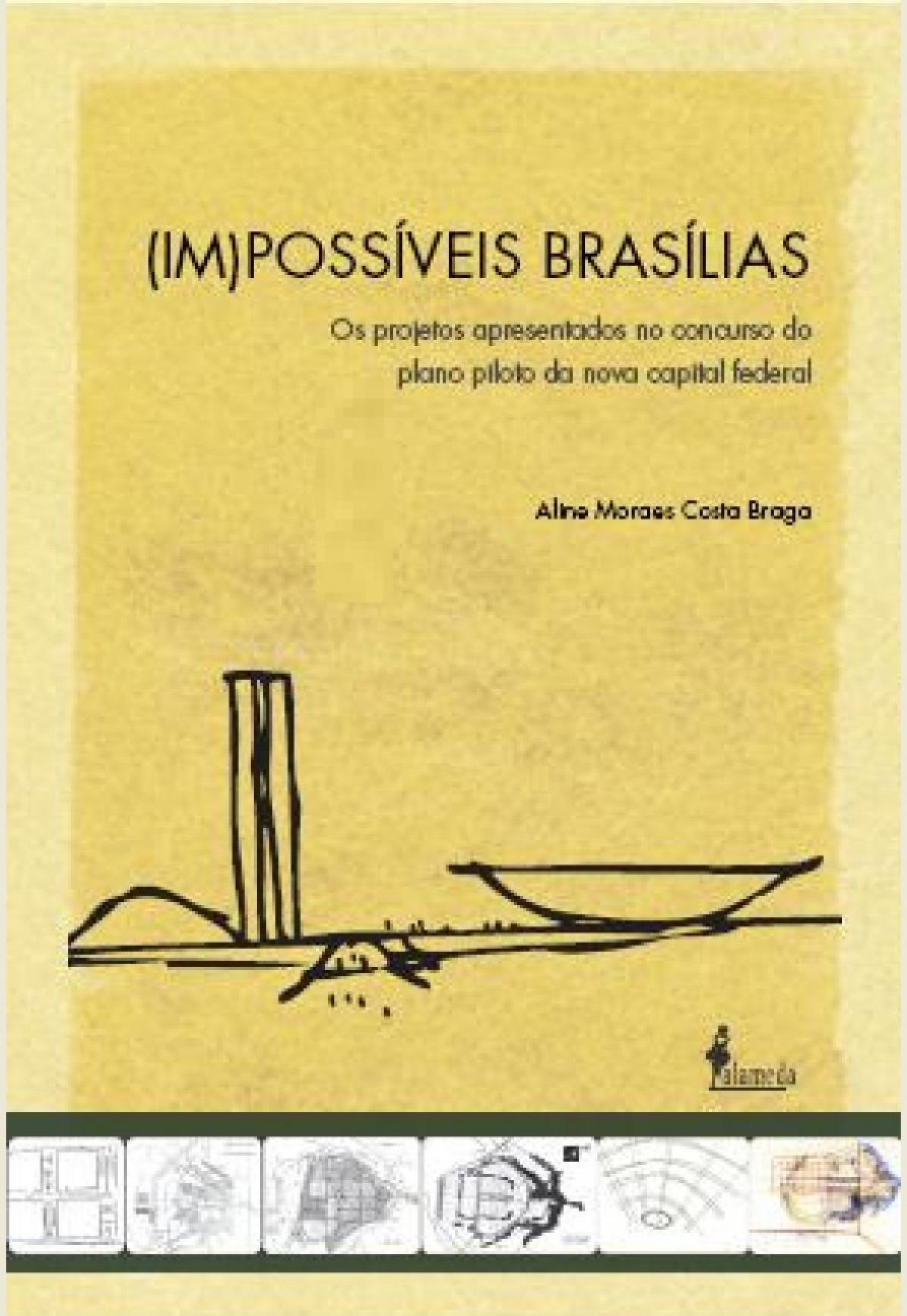 (IM)POSSíVEIS BRASíLIAS: OS PROJETOS APRESENTADOS NO CONCURS