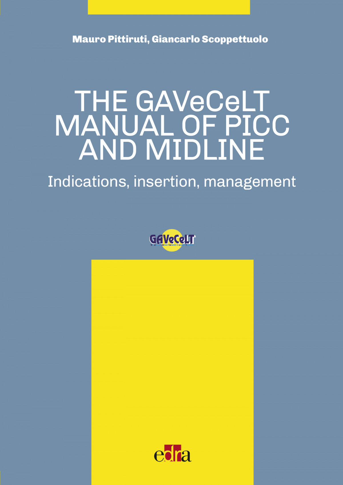 GAVECELT MANUAL OF PICC AND MIDLINE,THE