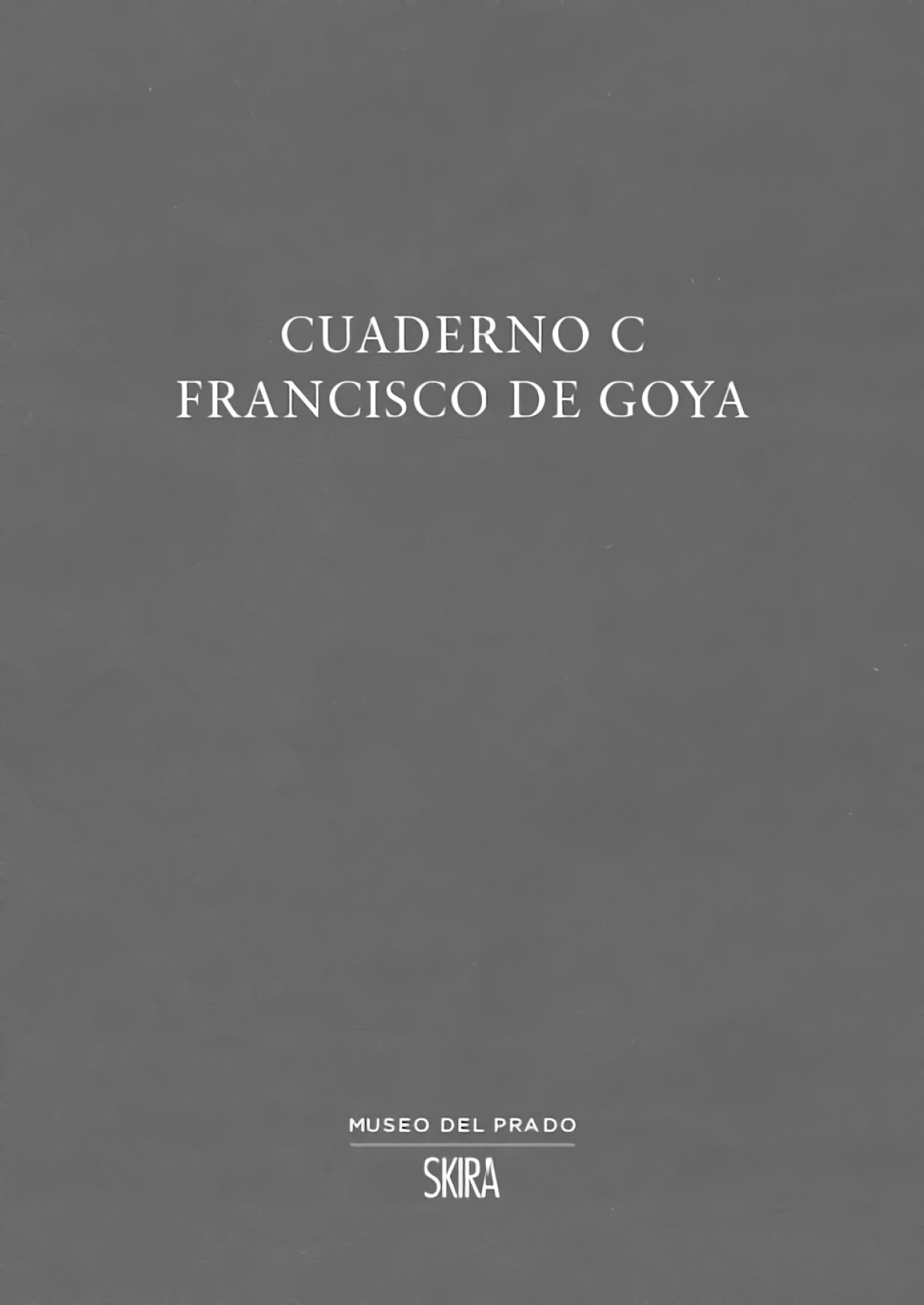 CUADERNO C FRANCISCO DE GOYA