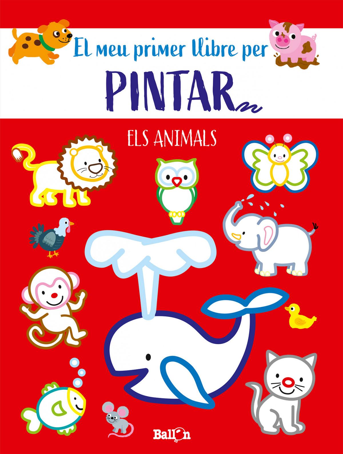 ANIMALS-EL MEU PRIMER LLIBRE PER PINTAR