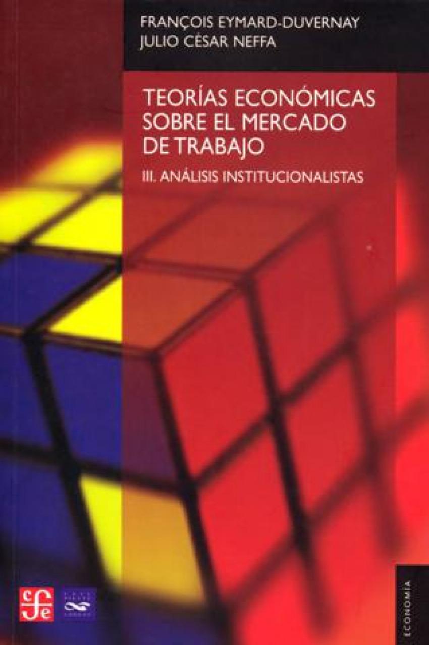 Teorías económicas sobre el mercado de trabajo, III : Análisis intitucionalista