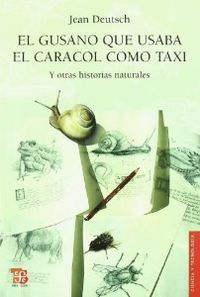 El gusano que usaba el caracol como taxi y otras historias naturales