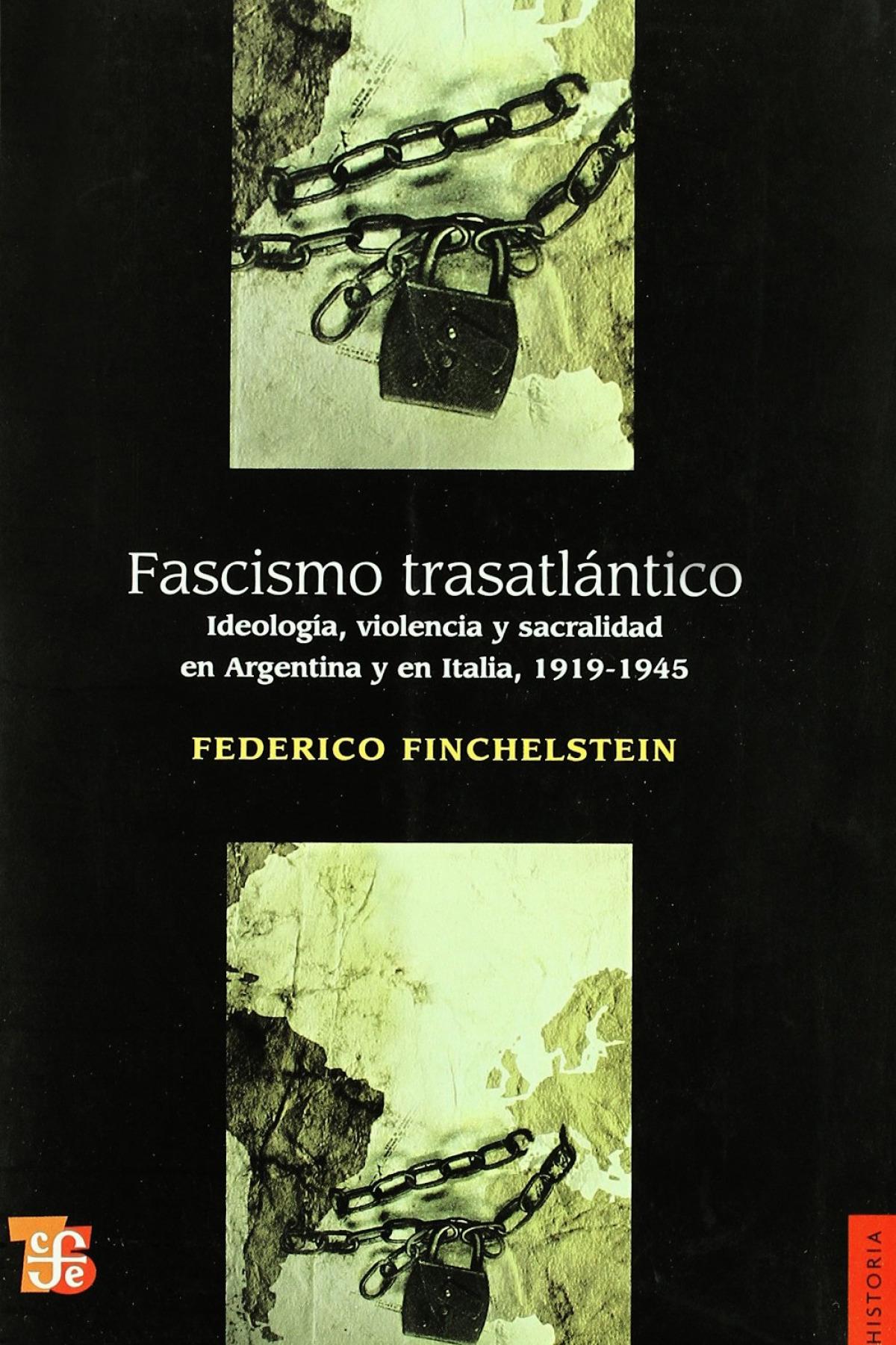 Fascismo trasatlántico : Ideología, violencia y sacralidad en Argentina y en Italia, 1919-1945