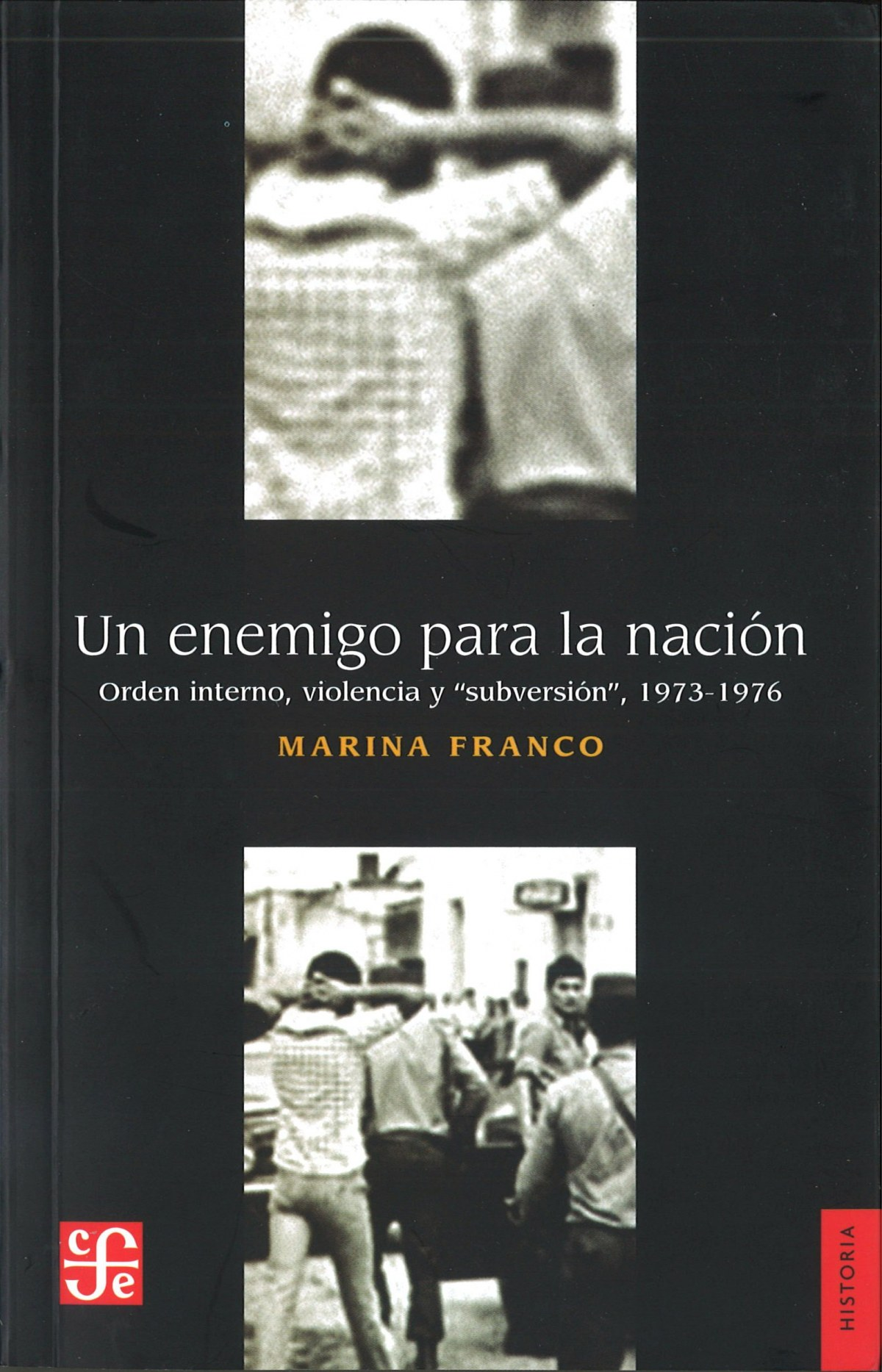 Un enemigo para la nación. Orden interno, violencia y subversión, 1973-1976