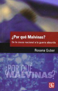 ¿Por qué Malvinas? De la causa nacional a la guerra absurda