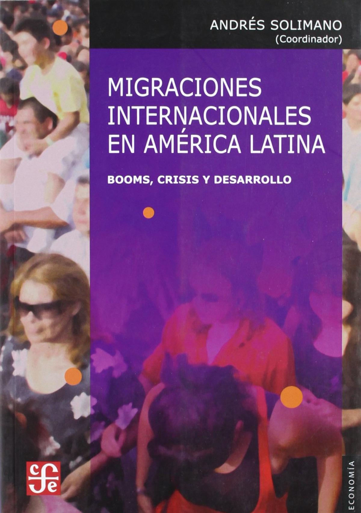 Migraciones internacionales en América Latina : Booms, crisis y desarrollo