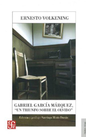 Gabriel García Márquez, un triunfo sobre el olvido