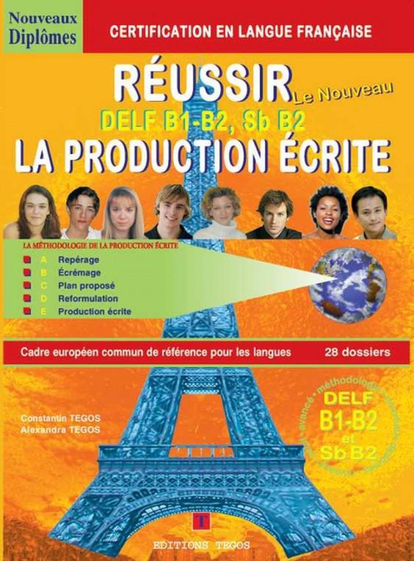 REUSSIR DELF B1-B2 LA PRODUCTION ECRITE
