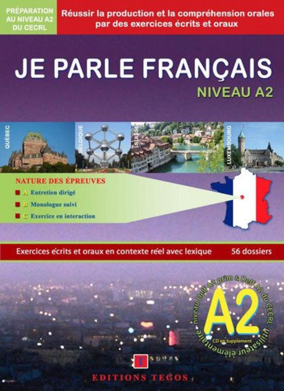 JE PARLE FRANÇAIS NIVEAU A2 +CORRIGES