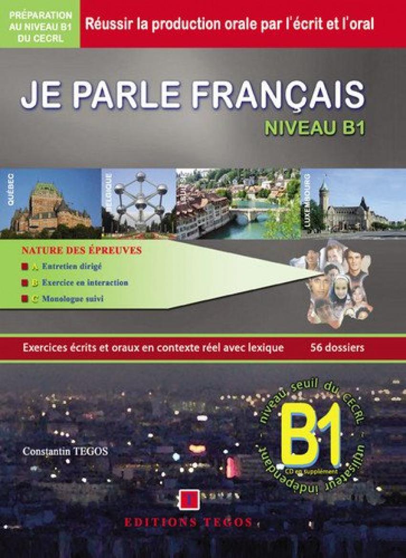 JE PARLE FRANÇAIS NIVEAU B1 +CORRIGES