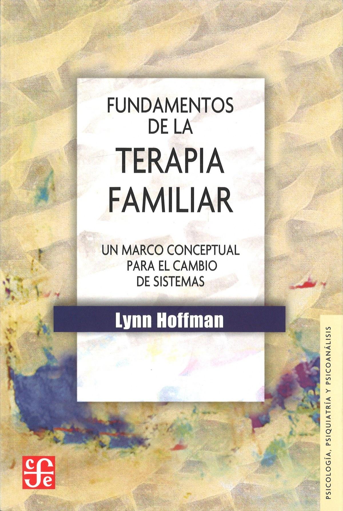 Fundamentos de la terapia familiar : Un marco conceptual para el cambio de sistemas