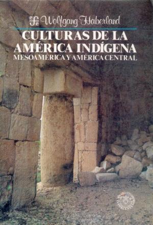 Culturas de la América indígena : Mesoamérica y América Central