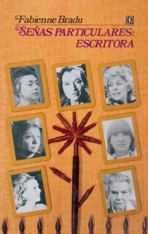 Señas particulares: escritora. Ensayos sobre escritoras mexicanas del siglo XX