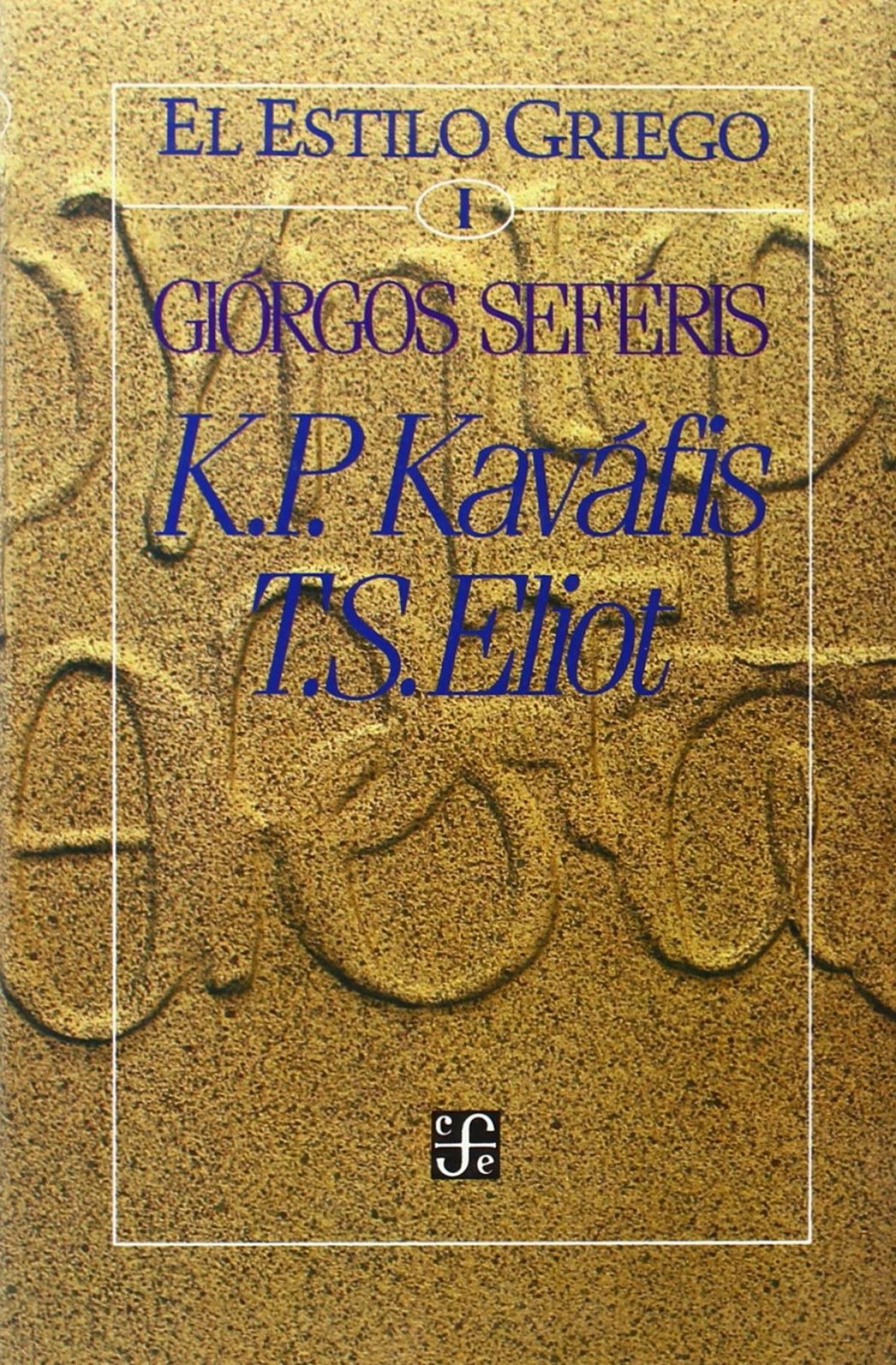 El estilo griego, I : K. P. Kaváfis, T. S. Eliot