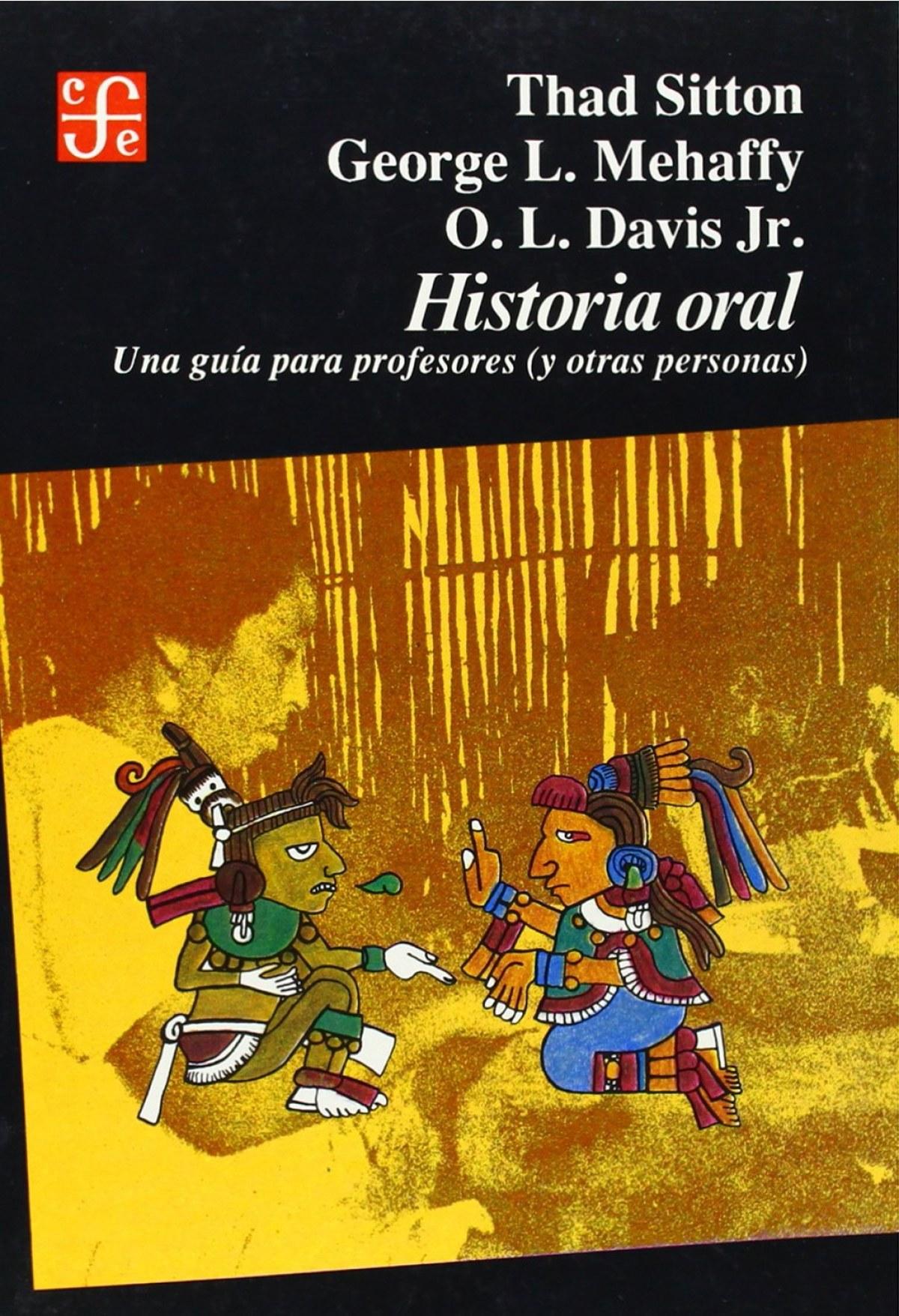 Historia oral : una guía para profesores (y otras personas)