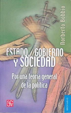 Estado, gobierno y sociedad : por una teoría general de la política