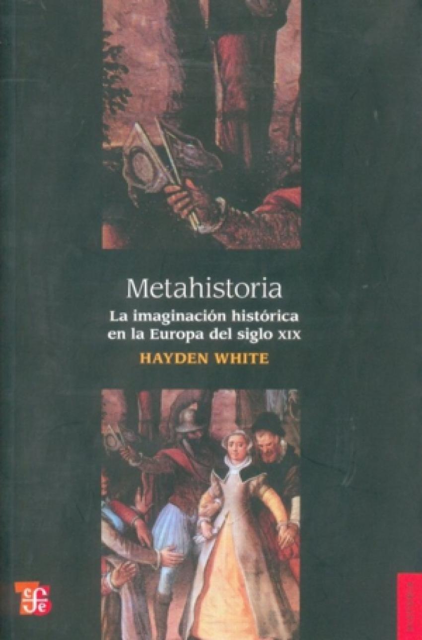 Metahistoria : la imaginación histórica en la Europa del siglo XIX