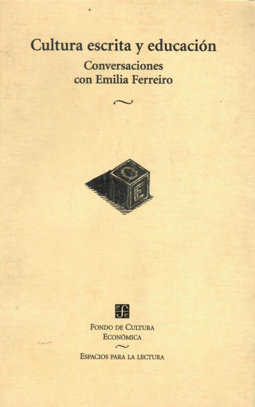 Cultura escrita y educación : Conversaciones de Emilia Ferreiro con José Antonio Castorina, Daniel G