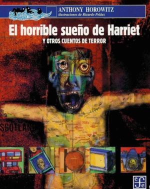 El horrible sueño de Harriet y otros cuentos de terror
