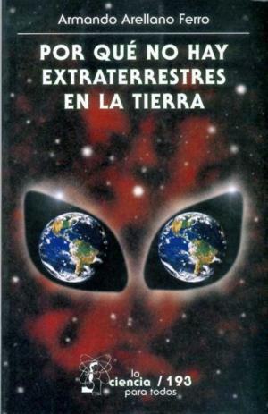 Por qué no hay extraterrestres en la Tierra