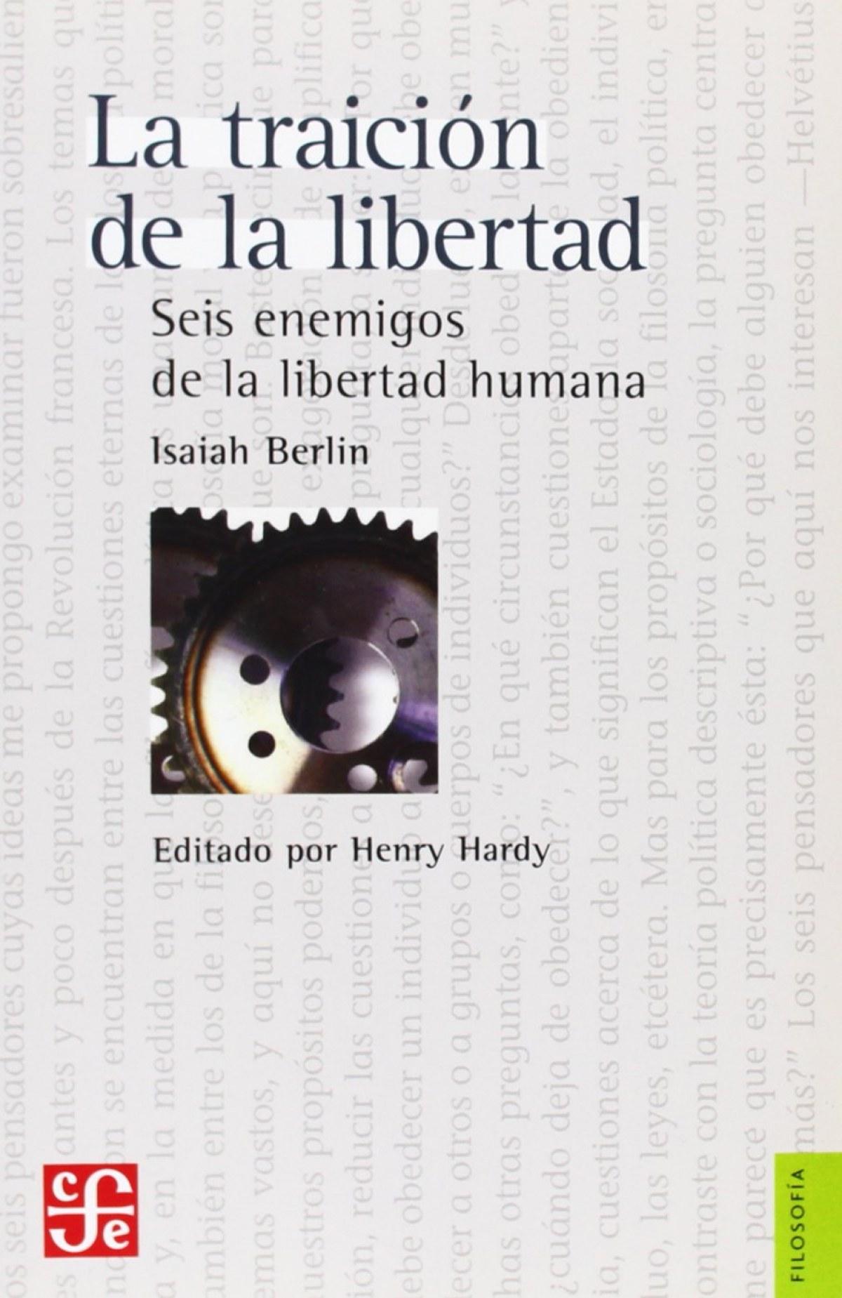 La traición de la libertad : Seis enemigos de la libertad humana