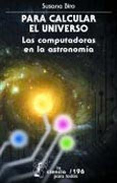 Para calcular el Universo : Las computadoras en la astronomía
