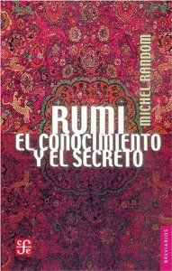 Rumi : El conocimiento y el secreto