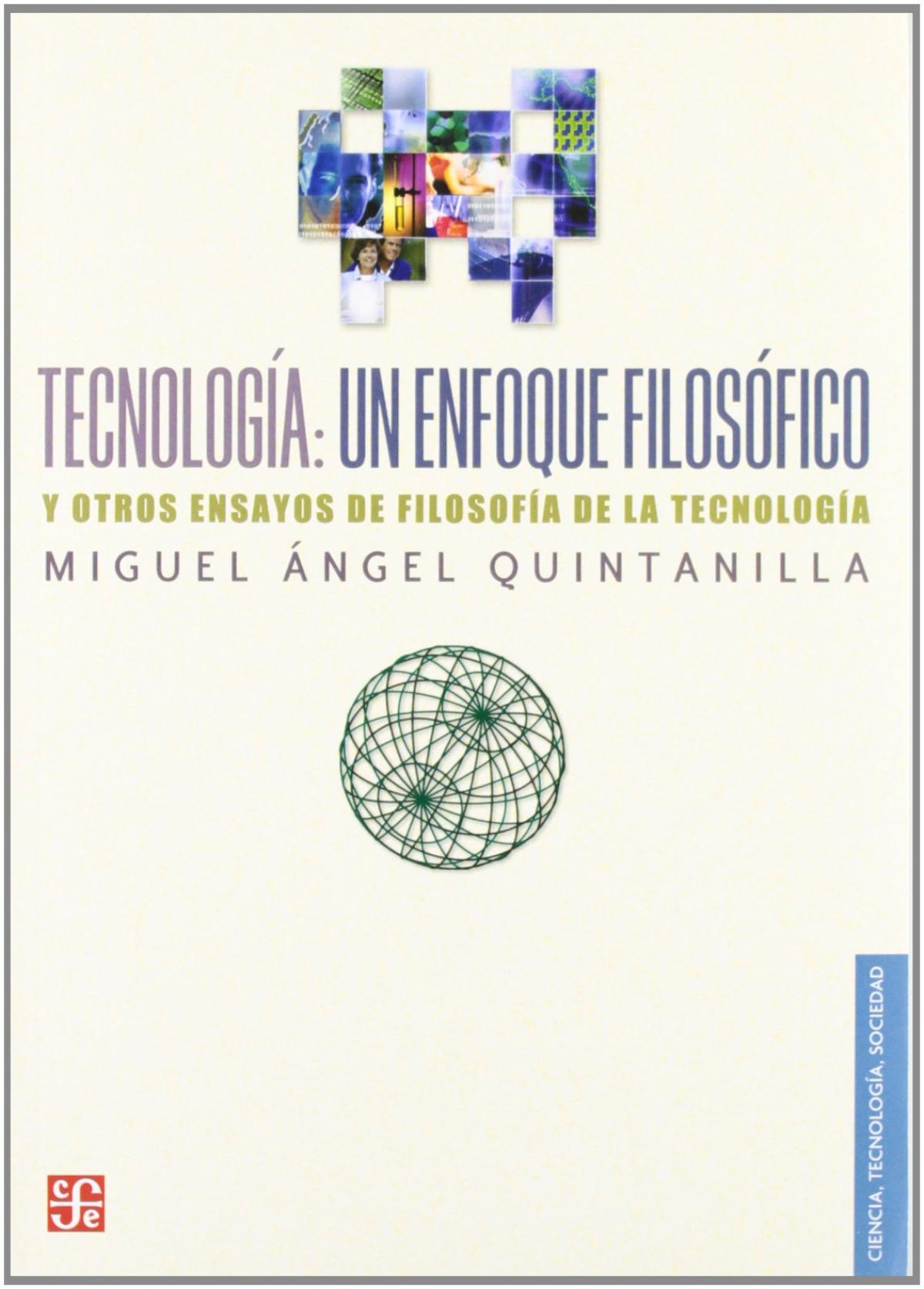 Tecnología : un enfoque filosófico y otros ensayos de filosofía de la tecnología