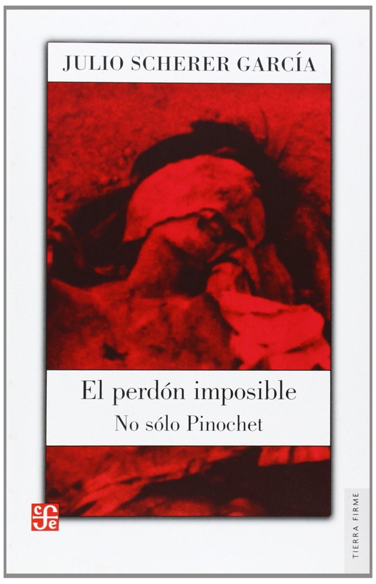 El perdón imposible : No sólo Pinochet