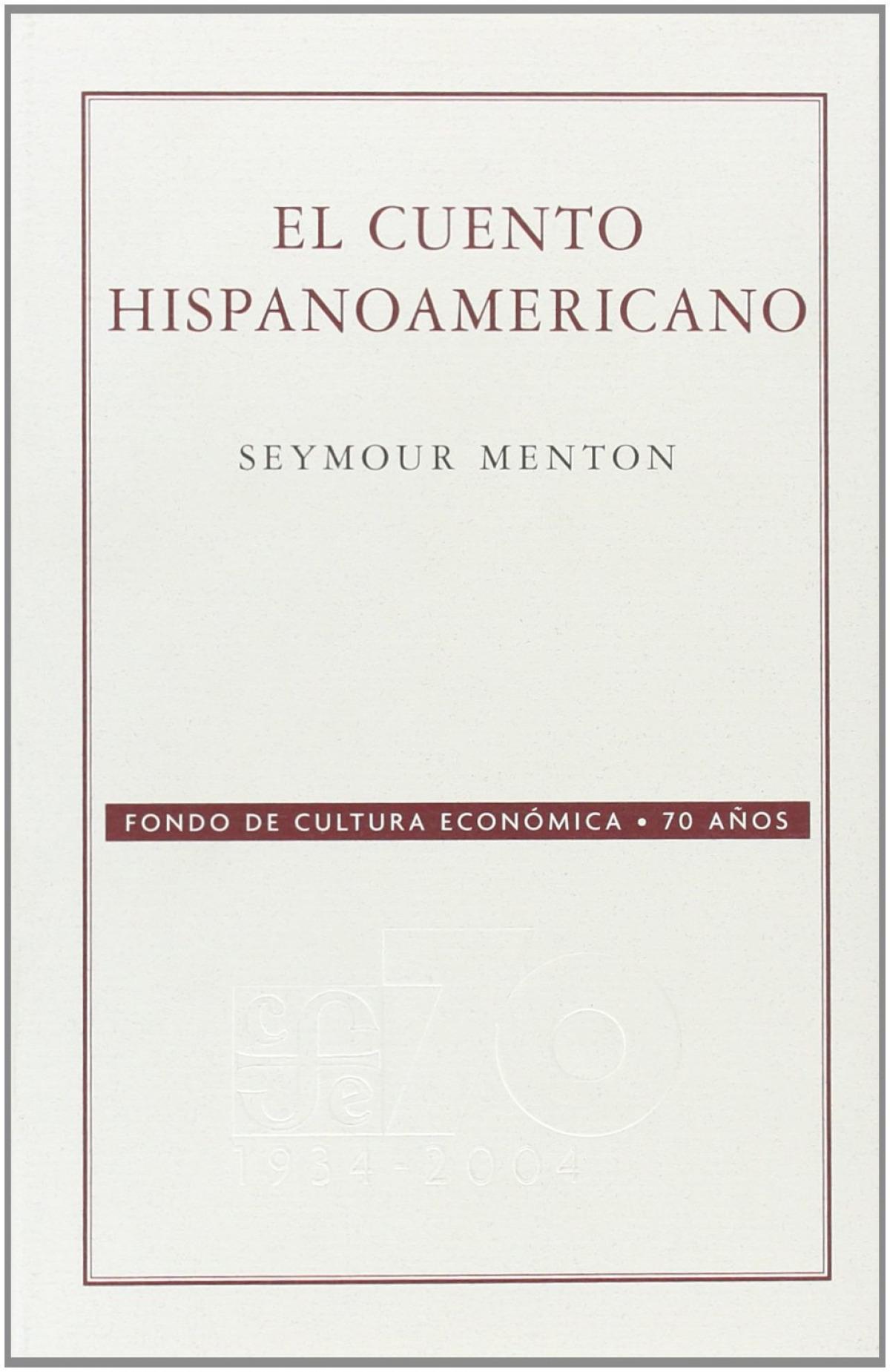 El cuento hispanoamericano : Antología crítico-histórica