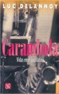 Carambola : Vidas en el jazz latino