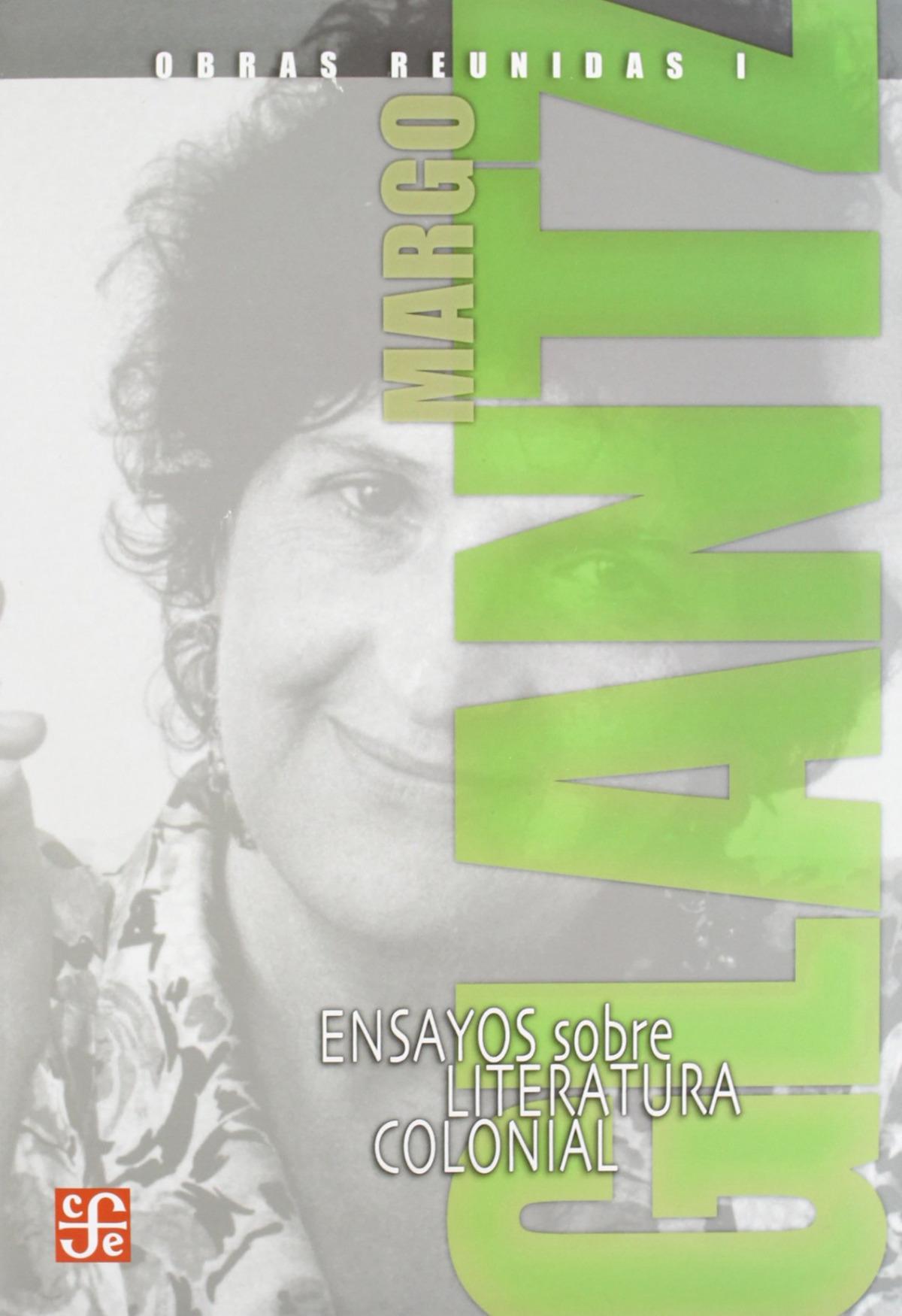 Obras reunidas I. Ensayos sobre literatura colonial
